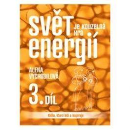 Svět je kouzelná hra energií 3. díl: Kniha, která léčí a inspiruje