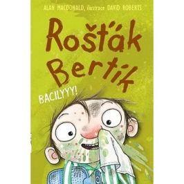 Rošťák Bertík Bacilyyy!