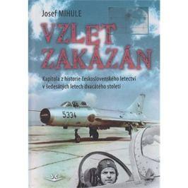 Vzlet zakázán: Kapitola z historie československého letectví v šedesátých letech 20. století