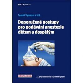 Doporučené postupy pro podávání anastezie dětem a dospělým: 2., přepracované a doplněné vydání