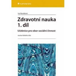 Zdravotní nauka 1.díl - Učebnice pro obor sociální činnost - Iva Nováková