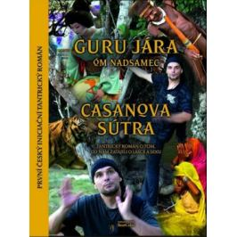 Casanova Sútra - Guru Jára Óm Nadsamec