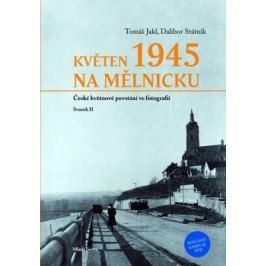 Květen 1945 na Mělnicku - Tomáš Jakl, Dalibor Státník