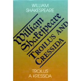 Troilus a Kressida / Toilus and Cressida - William Shakespeare