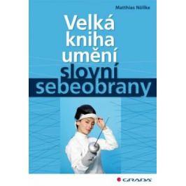 Velká kniha umění slovní sebeobrany - Matthias Nöllke