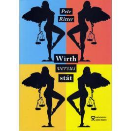 Wirth versus stát - Petr Ritter