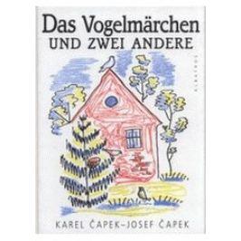 Das Vogelmarchen und zwei andere - Karel Čapek, Josef Čapek