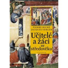 Učitelé a žáci ve středověku - Riché Pierre, Verger Jacques