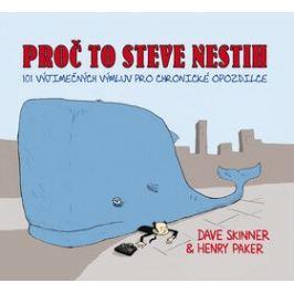 Proč to Steve nestih - Henry Paker, Dave Skinner