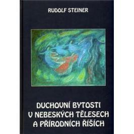 Duchovní bytosti v nebeských tělesech a přírodních říších - Rudolf Steiner