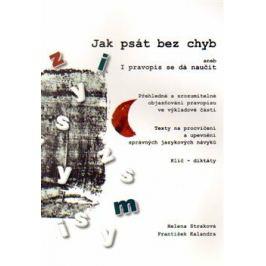 Jak psát bez chyb aneb I pravopis se dá naučit - František Kalandra, Helena Straková