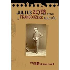 Julius Zeyer a jeho vztah k francouzské kultuře - Tereza Riedlbyuchová