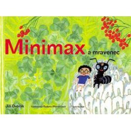 Minimax a mravenec - Jiří Dvořák, Radana Přenosilová