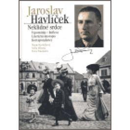 Jaroslav Havlíček. Neklidné srdce - Nella Mlsová, Marie Havlíčková, Hana Taudyová
