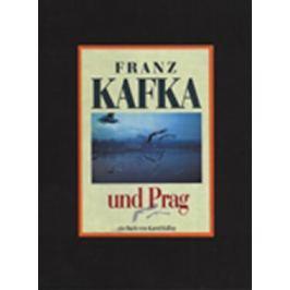 Franz Kafka und Prag - Karol Kállay