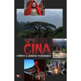 Čína - Střípky z jižního Podnebesí - Jan Karlach