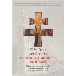Apoštolát sv. Cyrila a Metoděje 1910–1948 - Michael Špaček