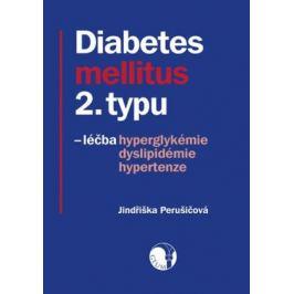 Diabetes mellitus 2. typu - léčba hyperglykémie, dyslipidémie, hypertenze - Jindřiška Perušičová