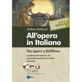 Na operu s italštinou. All'opera in Italiano - Stefano Baldussi