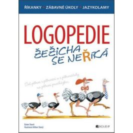Logopedie – Žežicha se neříká - Ester Stará, Milan Starý