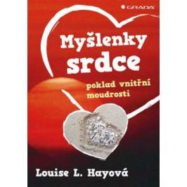 Myšlenky srdce - Poklad vnitřní moudrosti - Louise L. Hay
