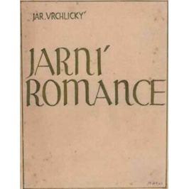 Jarní romance - Jaroslav Vrchlický, Martin Wels