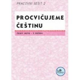 Procvičujeme češtinu 5. ročník pracovní sešit 2 - 5. ročník - Hana Mikulenková