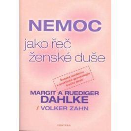 Nemoc jako řeč ženské duše - Dahlke Margit