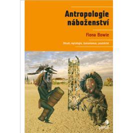 Antropologie náboženství - Fiona Bowie