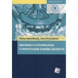 Materiály a technologie v protetickém zubním lékařství - Hana Hubálková, Jana Krňoulová