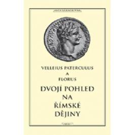 Dvojí pohled na římské dějiny - Velleius Paterculus, Florus Publius