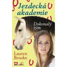 Jezdecká akademie 2 - Dokonalý tým - Lauren Brooke