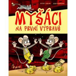 Myšáci na první výpravě - Petr S. Milan