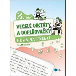 Veselé diktáty a doplňovačky - Hurá na výlet (3. třída) - Eva Mrázková