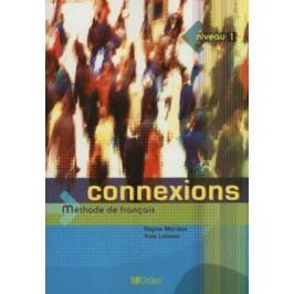 Connexions: Livre D´eleve Niveau 1 : Methode De Francais - Régine Mérieux, Yves Loiseau