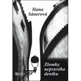 Zlomky nepravého deníku - Sánerová Hana