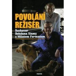 Povolání režisér - Miloš Forman, Bohdan Sláma