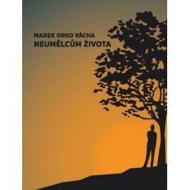 Neumělcům života - Marek Vácha