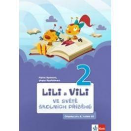 Lili a Vili 2 - Ve světě školních příběhů - Petra Bendová, Yveta Pecháčková