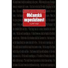 Občanská neposlušnost a jiné eseje - Henry David Thoreau; Lucie Straková