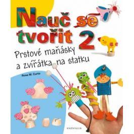 Nauč se tvořit 2 - Prstové maňásky a zvířátka na statku - Rosa M. Curto