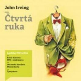 Čtvrtá ruka - John Irving - audiokniha