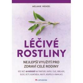 Léčivé rostliny - Nejlepší využití pro zdraví celé rodiny - Wenzel Melanie