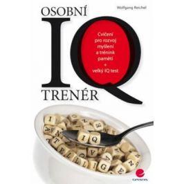 Osobní IQ trenér - Cvičení pro rozvoj myšlení a trénink paměti + velký IQ test - Wolfgang Reichel