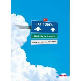 Latitudes 3/B1 Livre de l´éleve + CD Audio - Régine Mérieux, Yves Loiseau, Emmanuel Lainé