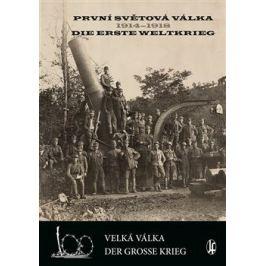 První světová válka 1914-1918 / Die Erste Weltkrieg - Vladimír Filip, Vlastimil Schlidberger