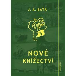 Nové knížectví - Jan Antonín Baťa