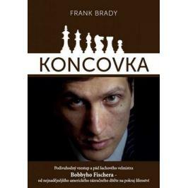 Koncovka: podivuhodný vzestup a pád Bobbyho Fischera - Frank Brady