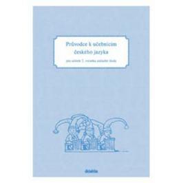 Průvodce k učebnicím českého jazyka 2.ročník ZŠ - Hana Burianová, Ludmila Jízdná