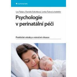 Psychologie v perinatální péči - Praktické otázky a náročné situace - Šulová Lenka, Takács Lea